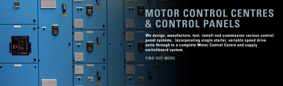 We design, manufacture, test, install and commission various control panel systems.  Incorporating single starter, variable speed drive units through to a complete Motor Control Centre and supply switchboard system.