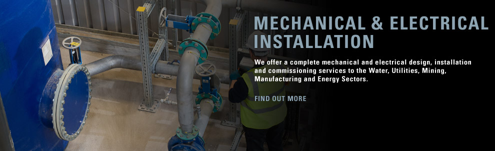 We offer a complete mechanical and electrical design, installation and commissioning services to the Water, Utilities, Mining, Manufacturing and Energy Sectors.